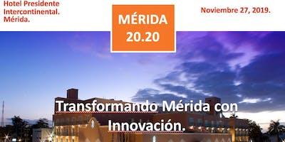1er Foro Mérida 20.20 - Transformando Mérida con Innovación.
