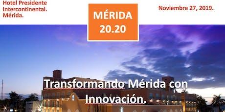 1er Foro Mérida 20.20 - Transformando Mérida con Innovación. boletos