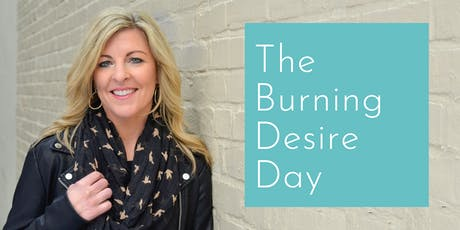 The Burning Desire Day tickets