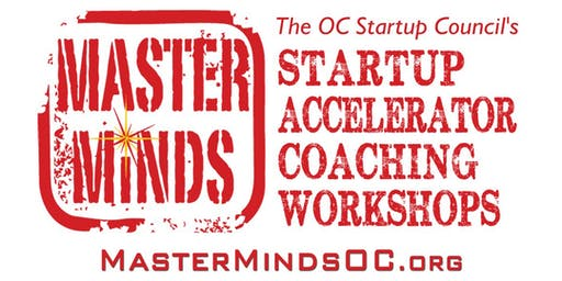 MasterMinds OC Entrepreneur Tech Startup Accelerator Workshop #31