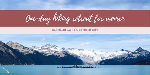 Full-Day Hiking Retreat for Womxn to Garibaldi Lake