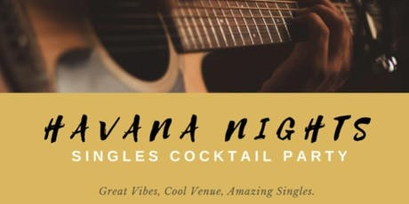 """""""Havana Nights"""" Singles Cocktail Party tickets"""