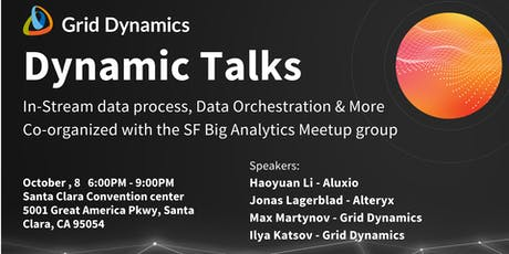 Dynamic Talks Silicon Valley: In-Stream data processing, Data Orchestration & More tickets