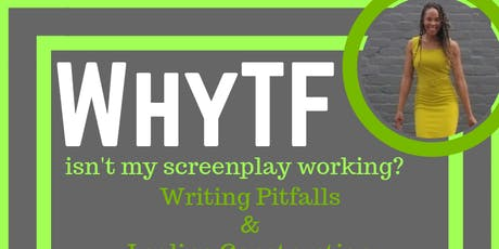 WhyTF Isn't My Screenplay Working?! tickets