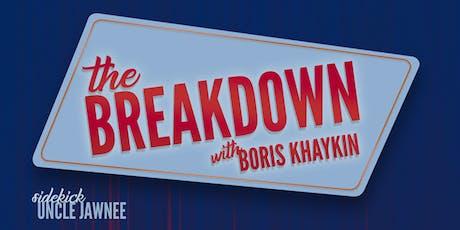 The Breakdown with Boris Khaykin w/ LOU PEREZ & TIM DE ITURRIAGA tickets