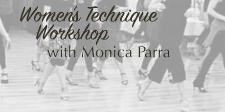 Women's Tango Technique and Embellishments with Monica Parra tickets