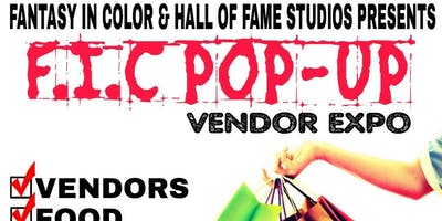"Fantasy in Color Presents and Hall of Fame Studios presents ""F.I.C. POP-UP"" Vendor Expo!"