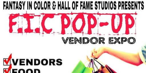 "Fantasy in Color Presents and Hall of Fame Studios presents ""F.I.C. POP-UP"" Vendor Expo!"