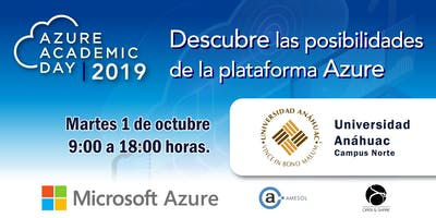 Azure Academic Day 2019 - Universidad Anáhuac Campus Norte