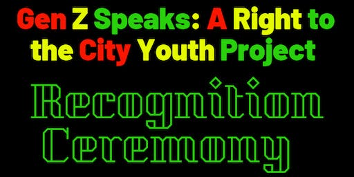 Gen Z Speaks: A Right to the City Youth Project Recognition Ceremony