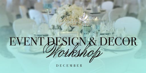 Event Design & Decor Workshop  (December)