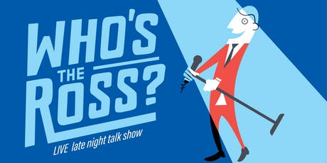 """WHO'S the ROSS? - """"I Like LA"""" Special tickets"""