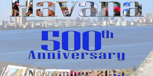 Interested in visiting Cuba for the 500th anniversary of Havana?