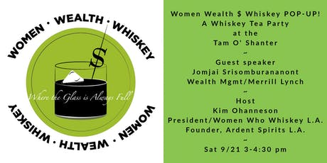 "Women Wealth $ Whiskey: A Whiskey ""Tea Party"" Pop-up at the Tam O'Shanter tickets"