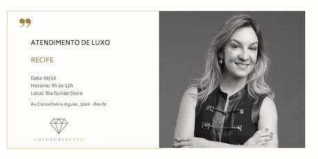 Atendimento de Luxo no Recife ingressos