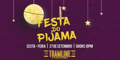 FESTA DO PIJAMA - TRAMLINE - 27/09/2019