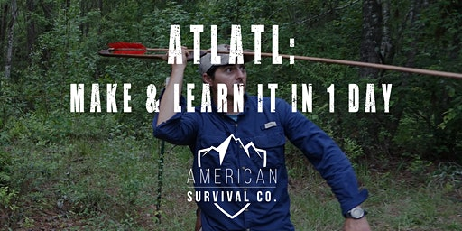 Atlatl: Make & Learn to Throw in 1 Day - FL