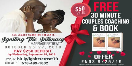 Igniting The Intimacy Marriage Retreat tickets