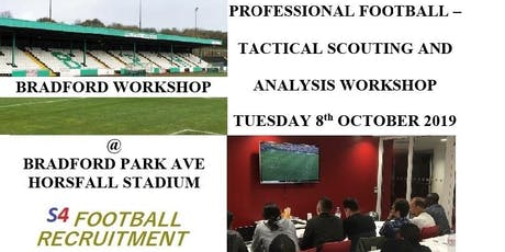PROFESSIONAL FOOTBALL SCOUTING AND ANALYSIS WORKSHOP - BRADFORD PARK AVE tickets