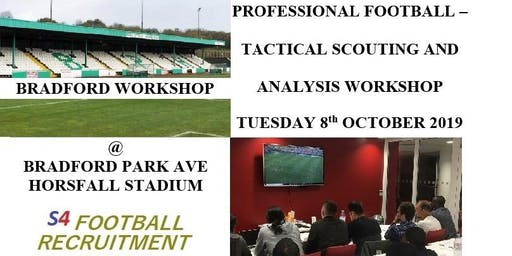 PROFESSIONAL FOOTBALL SCOUTING AND ANALYSIS WORKSHOP - BRADFORD PARK AVE