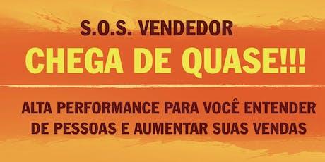 WORKSHOP S.O.S. VENDEDOR - CHEGA DE QUASE  ingressos