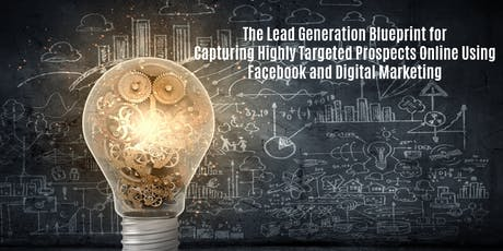 Your Lead Generation Blueprint for Capturing Targeted Prospects Online (w/lunch) tickets