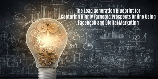 Your Lead Generation Blueprint for Capturing Targeted Prospects Online (w/lunch)