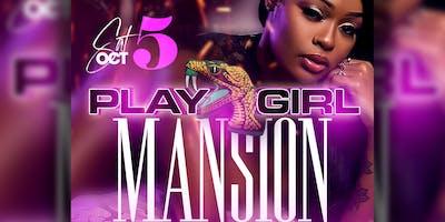 PLAY GIRL MANSION Sat OCT 5th @ PLAY FAMU HOMECOMING Tallahassee