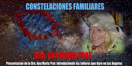 Constelaciones Familiares. Dra. Ana Maria Prat en L.A. tickets