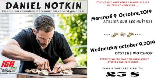 Atelier sur les huîtres/Oysters workshop avec/with Daniel Notkin