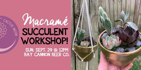Cactus Moon: Macramé Succulent Workshop at Bay Cannon Beer Co. tickets