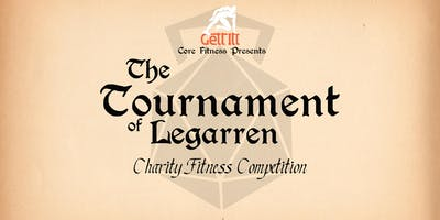 2nd Annual Tournament of Legarren - presented by Gett-Itt Core Fitness