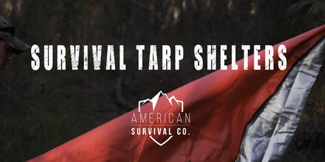 Survival Tarp Shelters - Great for Backpackers & Adventurers tickets