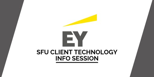 SFU Ernst & Young (EY) Client Technology Info Session