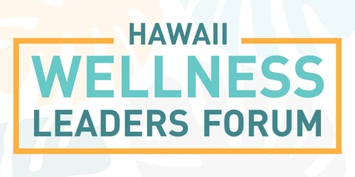 Hawaii Wellness Leaders Forum a HH@WA Member Event