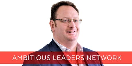 Ambitious Leaders Network Melbourne – 2 October 2019 - Chris Swaine tickets