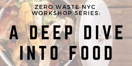 Zero Waste NYC Workshop Series: A Deep Dive Into Food tickets