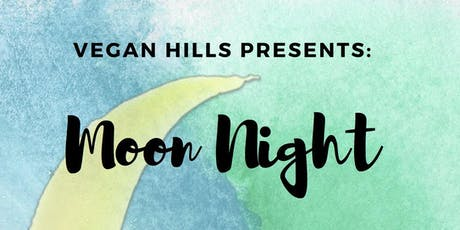 Moon Night by Vegan Hills tickets