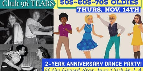 50s/60s/70s Oldies Dance Party 2 Year Anniversary @Club 96 TEARS tickets