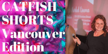 Catfish Shorts Film Soiree - Vancouver Edition tickets