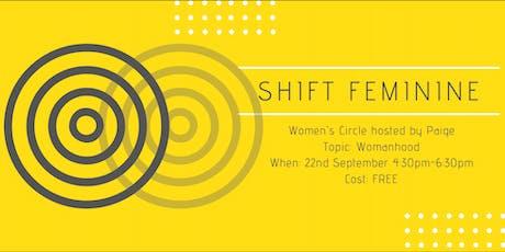 Shift Feminine Women's Circle - Womanhood tickets