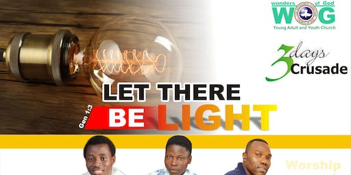 "Let there be LIGHT ""3 DAYS CRUSADE"""
