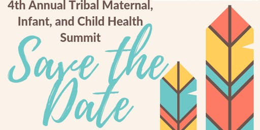 2019 Tribal Maternal, Infant and Child Health Symposium