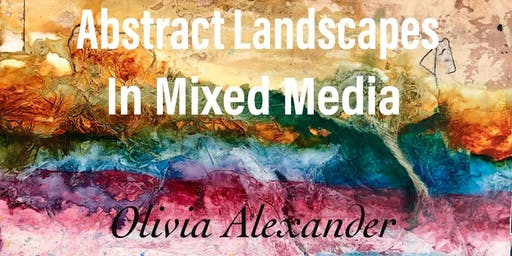 Abstract Landscapes in Mixed Media