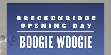 Breckenridge Opening Day Boogie Woogie tickets