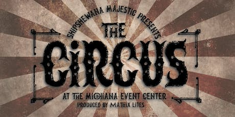 Shipshewana Majestic  - The Circus tickets