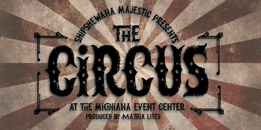 Shipshewana Majestic  - The Circus