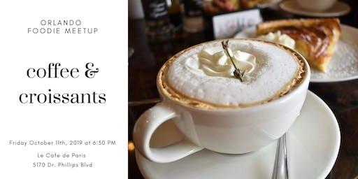 Orlando Foodie Meetup- Coffee & Croissants