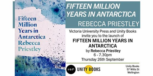 Book Launch | Fifteen Million Years in Antarctica by Rebecca Priestley