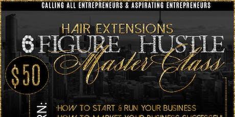 Hair Extensions 6 Figure Hustle Masterclass tickets
